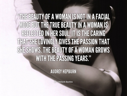 quote-Audrey-Hepburn-the-beauty-of-a-woman-is-not-88945